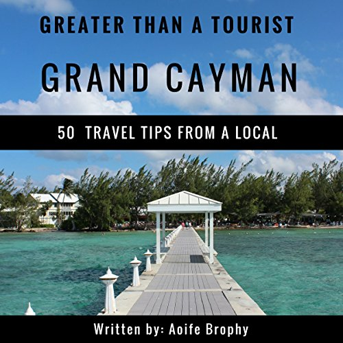 Greater Than a Tourist: Grand Cayman audiobook cover art
