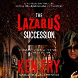 The Lazarus Succession: A Historical Mystery Thriller - Ken Fry