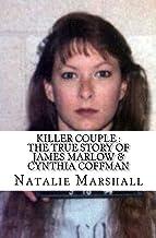 Killer Couple : The True Story of James Marlow & Cynthia Coffman