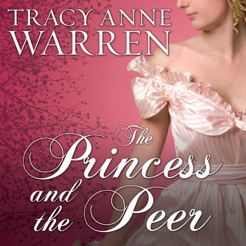 The Princess and the Peer     Princess Brides Series, Book 1              By:                                                                                                                                 Tracy Anne Warren                               Narrated by:                                                                                                                                 Justine Eyre                      Length: 11 hrs and 29 mins     288 ratings     Overall 4.0