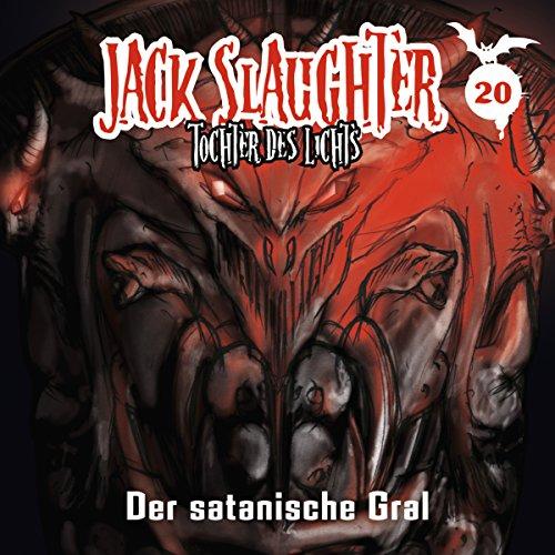 Der satanische Gral (Jack Slaughter - Tochter des Lichts 20) Titelbild