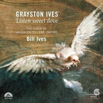 Grayston Ives: Listen Sweet Dove