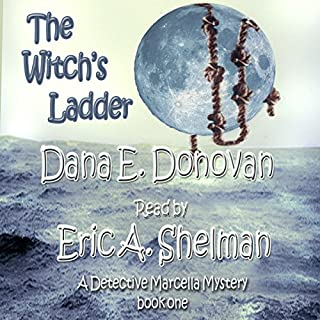 The Witch's Ladder     Detective Marcella Witch's Series, Book 1              By:                                                                                                                                 Dana E. Donovan                               Narrated by:                                                                                                                                 Eric A. Shelman                      Length: 6 hrs and 24 mins     25 ratings     Overall 3.9