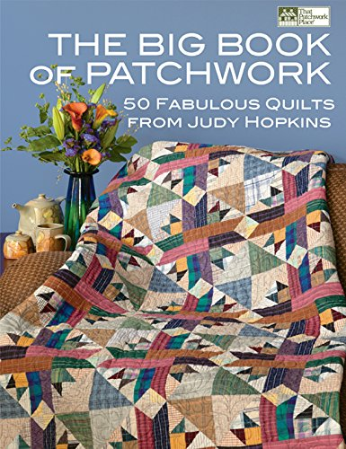 The Big Book of Patchwork: 50 Fabulous Quilts from Judy Hopkins (English Edition)