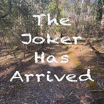 The Joker Has Arrived