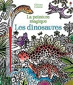 Les dinosaures - La peinture magique de Lucy Bowman