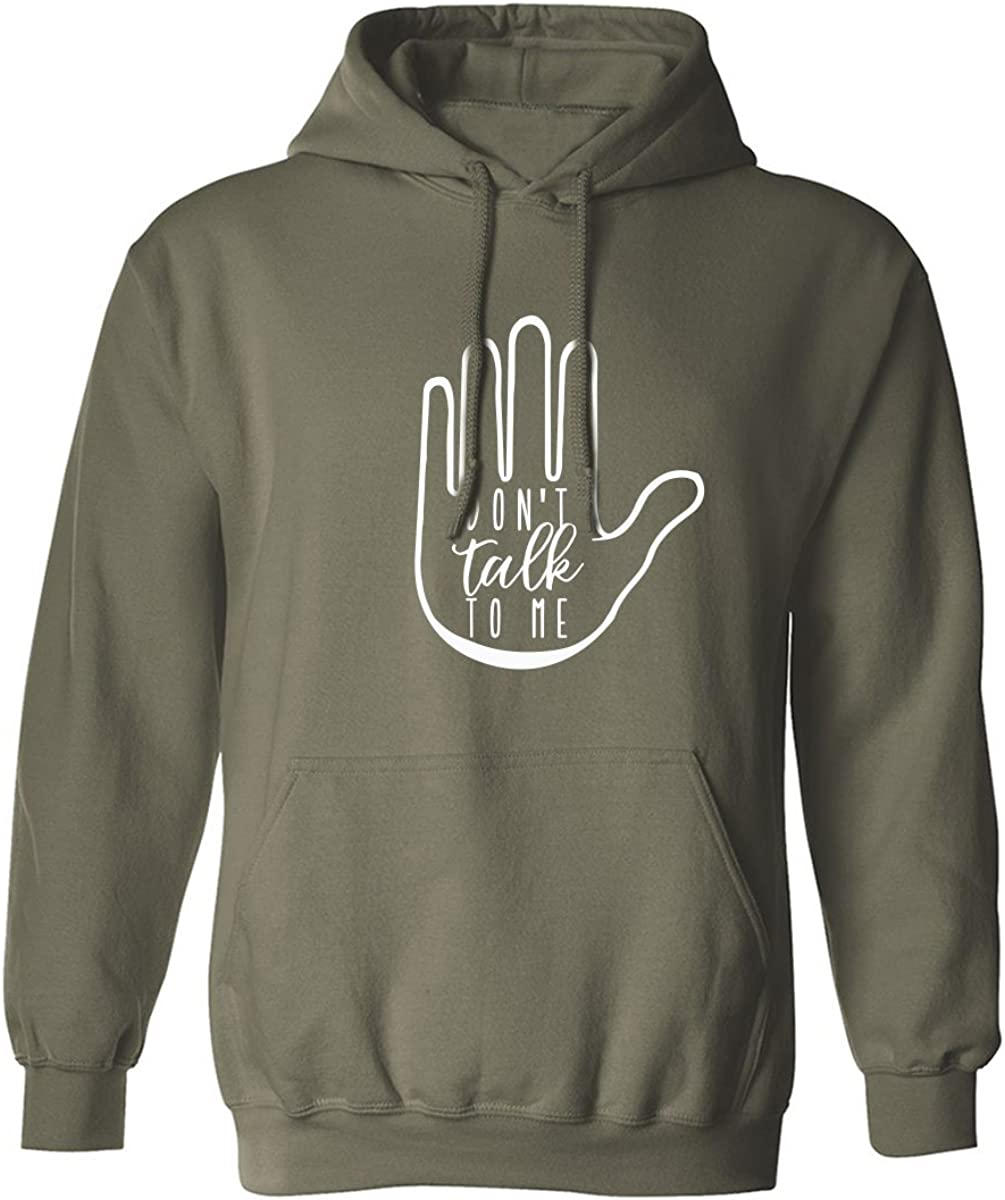 DON'T TALK TO ME Adult Hooded Sweatshirt