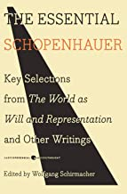The Essential Schopenhauer: Key Selections from The World As Will and Representation and Other Writings (Harper Perennial Modern Thought)