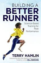Building a Better Runner: Science-Based Training for Peak Performance