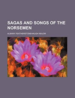 Sagas and Songs of the Norsemen
