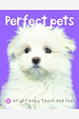 Bright Baby Touch & Feel Perfect Pets (Bright Baby Touch and Feel) Kindle Edition