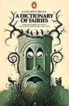 Dictionary Of Fairies by Katherine Briggs (1977-01-04)