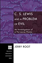 C. S. Lewis and a Problem of Evil: An Investigation of a Pervasive Theme (Princeton Theological Monograph)