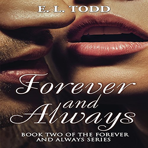 Forever and Always     Forever and Always Series, Book 2              By:                                                                                                                                 E. L. Todd,                                                                                        Kris Kendall                               Narrated by:                                                                                                                                 Rayna Cole,                                                                                        John Solo                      Length: 5 hrs and 55 mins     1 rating     Overall 5.0