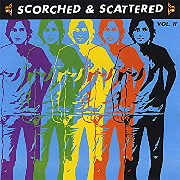 Scorched and Scattered, Vol. II