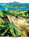 Pesca Del Lucio (La Pesca Deportiva)
