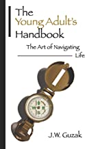 The Young Adult's Handbook: The Art of Navigating Life
