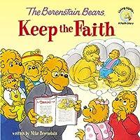 The Berenstain Bears Keep the Faith (Berenstain Bears Living Lights)