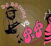 DJ Spinna Vs. P&P Records