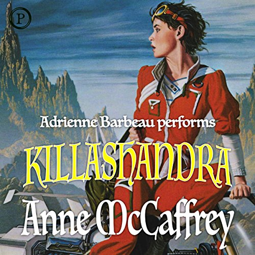 Killashandra     A Crystal Singer Novel              By:                                                                                                                                 Anne McCaffrey                               Narrated by:                                                                                                                                 Adrienne Barbeau                      Length: 2 hrs and 37 mins     301 ratings     Overall 4.3
