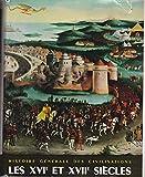 Les XVIe et XVIIe Siecles (Histoire Generale des Civilisations Tome 4)