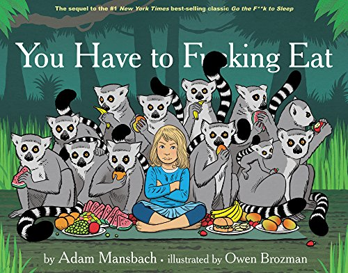 You Have to Fucking Eat (Go the Fuck to Sleep #2)