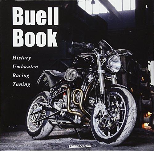 Buell Book: History, Umbauten, Racing, Tuning