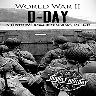 World War II D-Day: A History from Beginning to End audiobook cover art