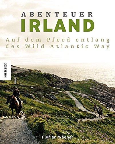 Abenteuer Irland: Mit dem Pferd entlang des Wild Atlantic Way