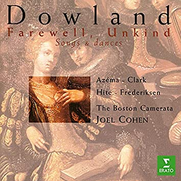 Farewell, Unkind. Songs & Dances of Dowland