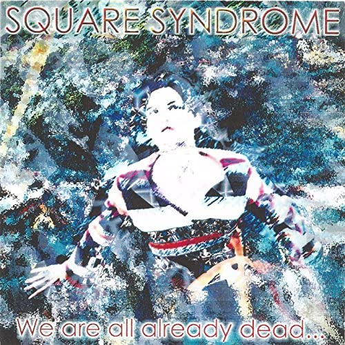 Square Syndrome