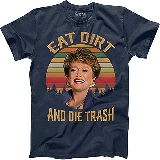 Eat Dirt and Die Trash Vintage Retro T-Shirt Blanche Golden Girls