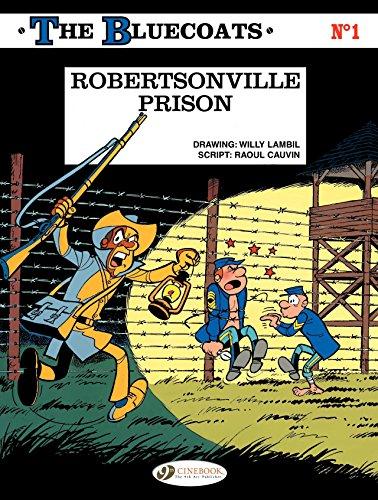 The Bluecoats - Volume 1 - Robertsonville Prison (English Edition)