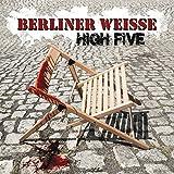Songtexte von Berliner Weisse - High Five
