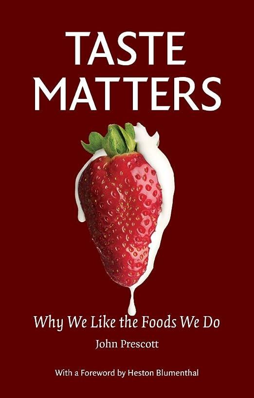 下着スズメバチ熱Taste Matters: Why We Like the Foods We Do (English Edition)