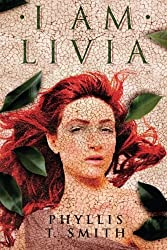 Books Set in Rome: I Am Livia by Phyllis T. Smith. rome books, rome novels, rome literature, rome fiction, rome historical fiction, ancient rome books, rome books fiction, best rome novels, best rome fiction, ancient rome fiction, ancient rome novels, roman authors, best books set in rome, popular books set in rome, books about rome, rome reading challenge, rome reading list, rome travel, rome history, rome travel books, rome books to read, novels set in rome, books to read about rome, books to read before going to rome, books set in italy, italy books