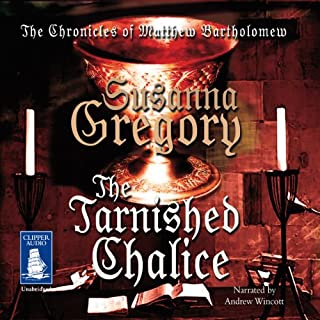 The Tarnished Chalice                   By:                                                                                                                                 Susanna Gregory                               Narrated by:                                                                                                                                 Andrew Wincott                      Length: 17 hrs and 17 mins     102 ratings     Overall 4.1