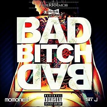 Bad Bitch (feat. Sit J)