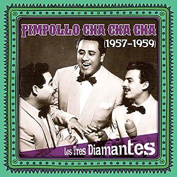 Pimpollo cha cha cha (1957 - 1959)