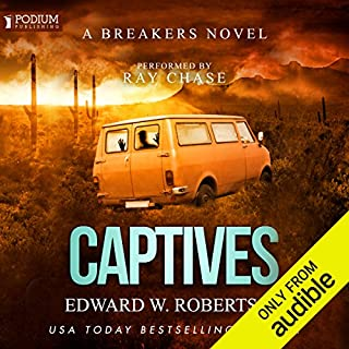 Captives     Breakers, Book 6              By:                                                                                                                                 Edward W. Robertson                               Narrated by:                                                                                                                                 Ray Chase                      Length: 11 hrs and 6 mins     761 ratings     Overall 4.7