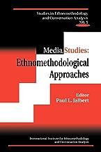 Media Studies: Ethnomethodological Approaches