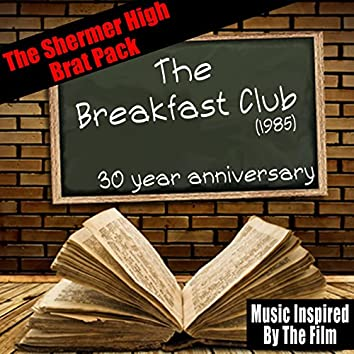 The Breakfast Club (1985): 30 Year Anniversary [Music Inspired by the Film]