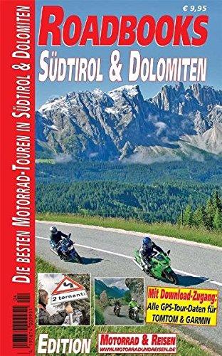 M&R Roadbooks: Südtirol & Dolomiten: Die besten Motorrad-Touren in Südtirol und Dolomiten