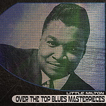 Over the Top Blues Masterpieces (Remastered)