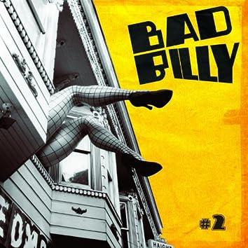 Bad Billy 2