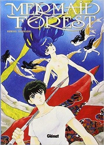 Mermaid forest, tome 1 de Rumiko Takahashi ( 26 août 1998 )
