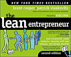 The Lean Entrepreneur by Brant Cooper and Patrick Vlaskovits