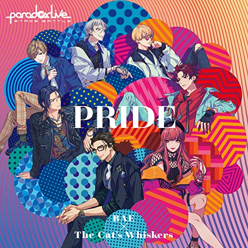 "[single]Paradox Live Stage Battle""PRIDE""(EmBlem!!!/4 REAL) – BAE×The Cat's Whiskers"