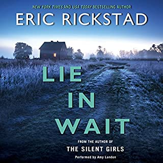 Lie in Wait                   By:                                                                                                                                 Eric Rickstad                               Narrated by:                                                                                                                                 Amy Landon                      Length: 11 hrs and 16 mins     295 ratings     Overall 4.0