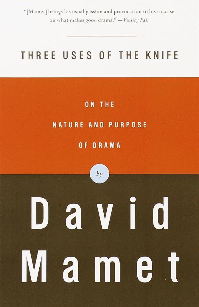 確立火山学者明日Three Uses of the Knife: On the Nature and Purpose of Drama (English Edition)